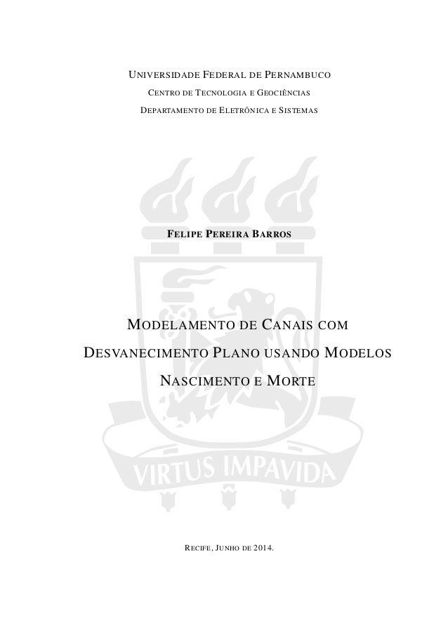 UNIVERSIDADE FEDERAL DE PERNAMBUCO CENTRO DE TECNOLOGIA E GEOCIÊNCIAS DEPARTAMENTO DE ELETRÔNICA E SISTEMAS FELIPE PEREIRA...