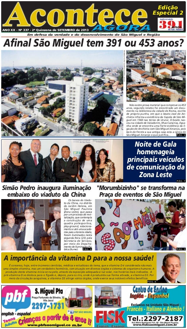 ANO XX - No 337 - 2a Quinzena de SETEMBRO de 2013 Em defesa da verdade e do desenvolvimento de São Miguel e Região ® Ediçã...