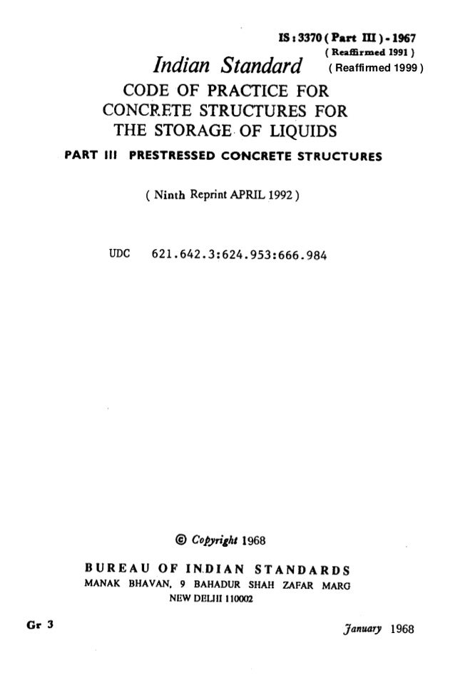 T ISr3370(PartlII)-1967 Indian Standard ( Reaffirmcd lggl ) CODE OF PRACTICE FOR CONCRETE STRUCTURES FOR THE STORAGE, OF L...