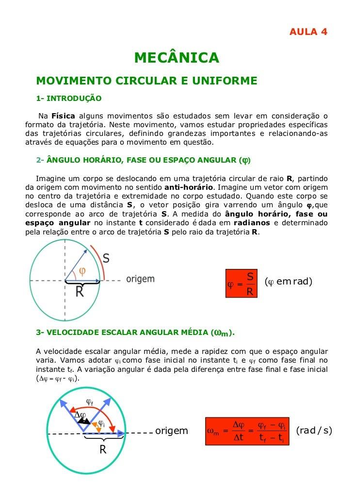AULA 4                              MECÂNICA  MOVIMENTO CIRCULAR E UNIFORME  1- INTRODUÇÃO    Na Física alguns movimentos ...