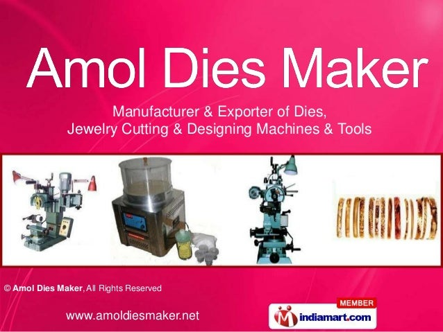 Manufacturer & Exporter of Dies,               Jewelry Cutting & Designing Machines & Tools© Amol Dies Maker, All Rights R...