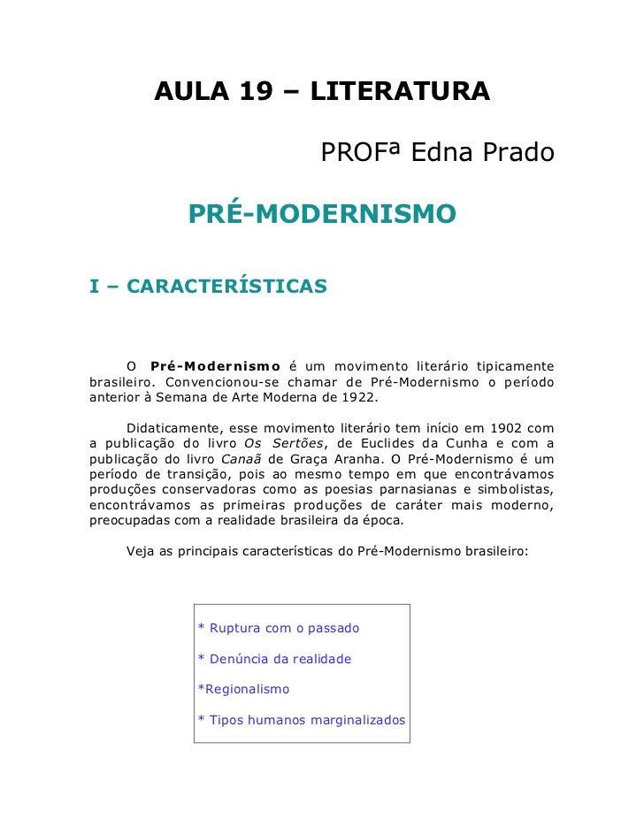 AULA 19 – LITERATURA                                   PROFª Edna Prado              PRÉ-MODERNISMOI – CARACTERÍSTICAS    ...