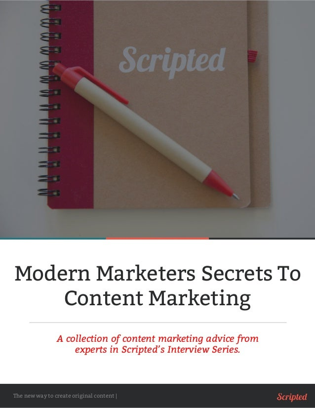 Modern Marketers Secrets To Content Marketing The new way to create original content | A collection of content marketing a...