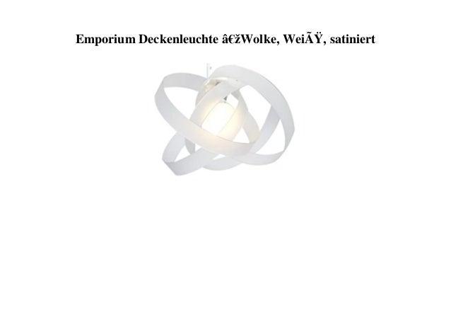 """Emporium Deckenleuchte """"Wolke, Weiß, satiniert"""