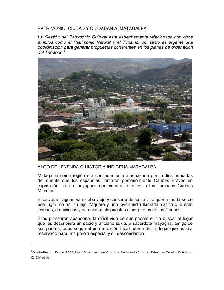 PATRIMONIO, CIUDAD Y CIUDADANIA: MATAGALPA     La Gestión del Patrimonio Cultural esta estrechamente relacionada con otros...