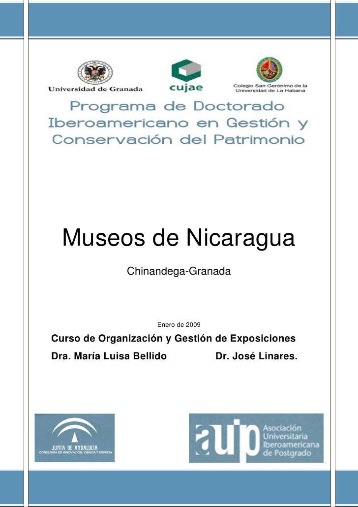Museos de Nicaragua                Chinandega-Granada                         Enero de 2009  Curso de Organización y Gesti...