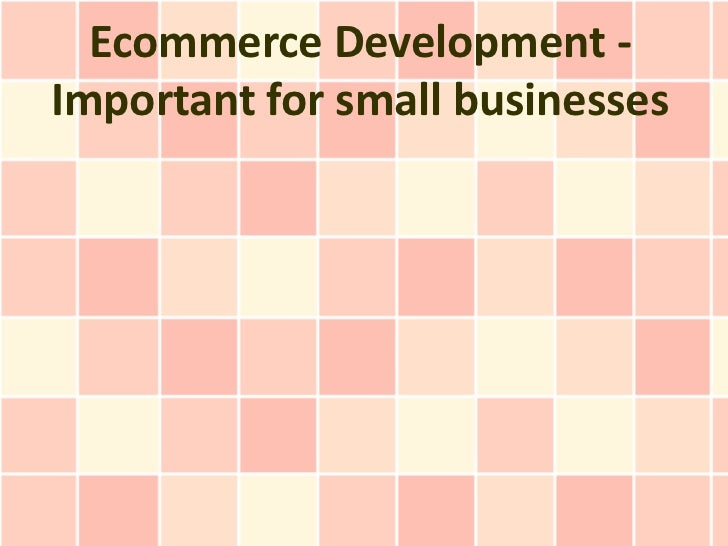 Ecommerce Development -Important for small businesses