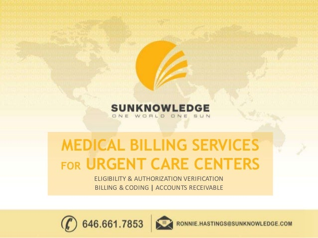 MEDICAL BILLING SERVICES FOR URGENT CARE CENTERS ELIGIBILITY & AUTHORIZATION VERIFICATION BILLING & CODING | ACCOUNTS RECE...