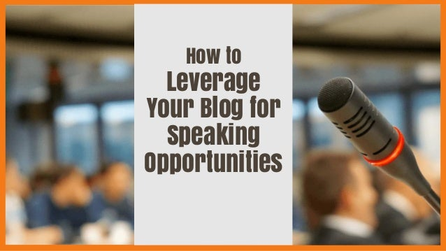 How to Leverage Your Blog for Speaking Opportunities