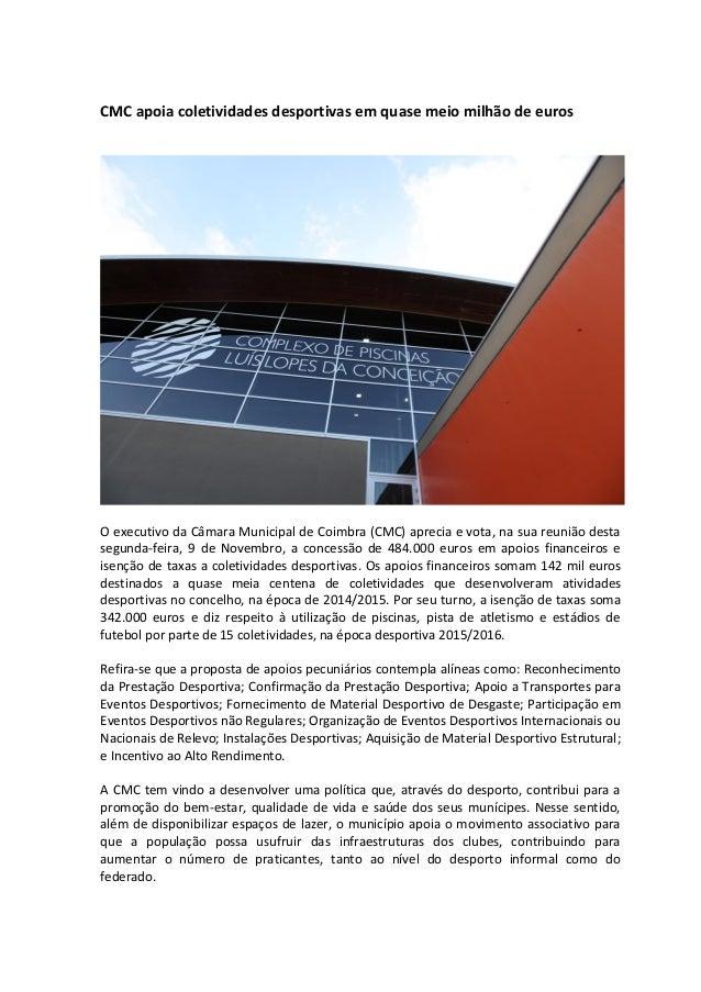 CMC apoia coletividades desportivas em quase meio milhão de euros O executivo da Câmara Municipal de Coimbra (CMC) aprecia...