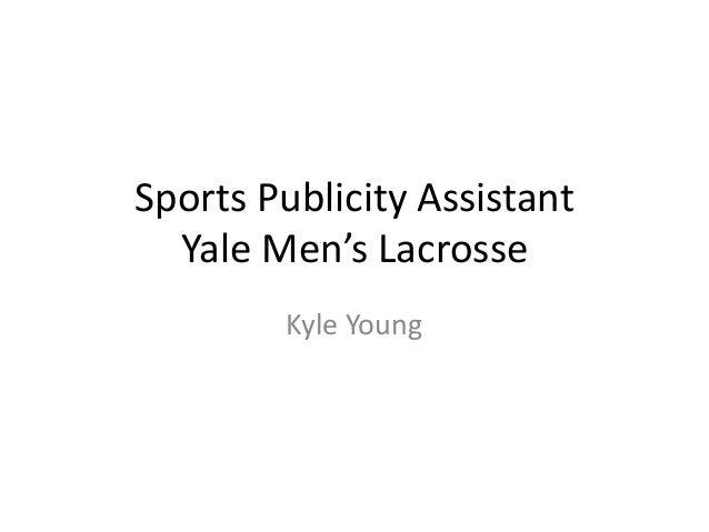 Sports Publicity Assistant Yale Men's Lacrosse Kyle Young