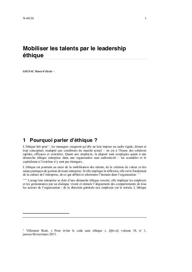 X-40-26 1 Mobiliser les talents par le leadership éthique GIGNAC Marie-Félicité –. 1 Pourquoi parler d'éthique ? L'éthique...
