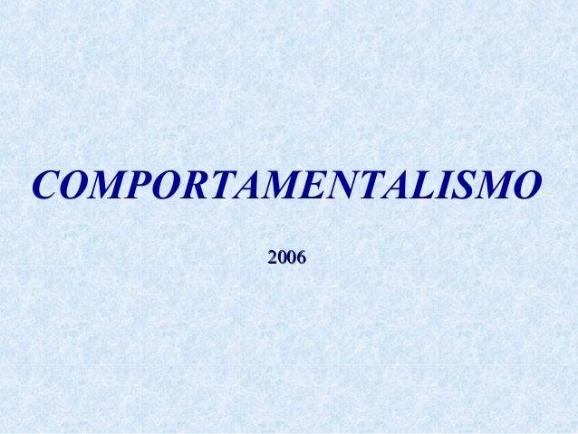COMPORTAMENTALISMO 20062006