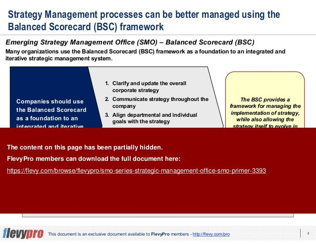 8This document is an exclusive document available to FlevyPro members - http://flevy.com/pro Strategy Management processes...