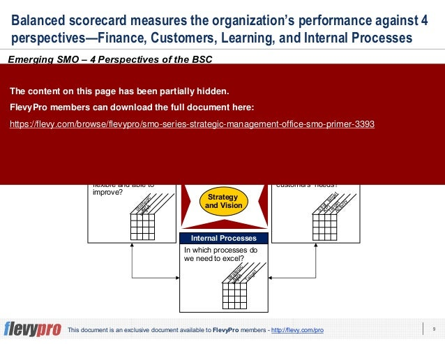 9This document is an exclusive document available to FlevyPro members - http://flevy.com/pro Balanced scorecard measures t...