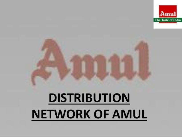 DISTRIBUTION NETWORK OF AMUL