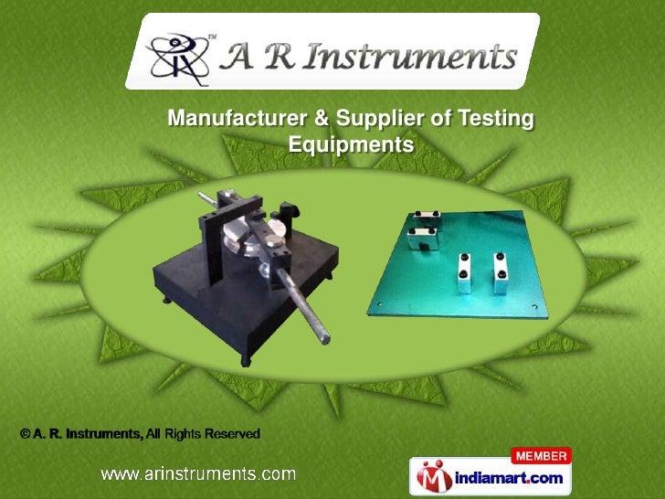 Manufacturer & Supplier of Testing          Equipments