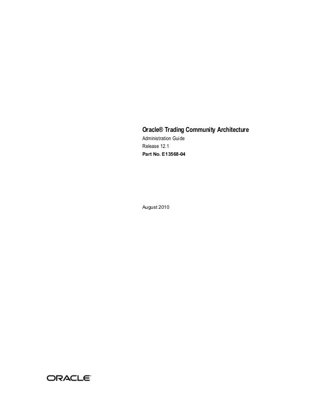 Oracle® Trading Community Architecture Administration Guide Release 12.1 Part No. E13568-04 August 2010