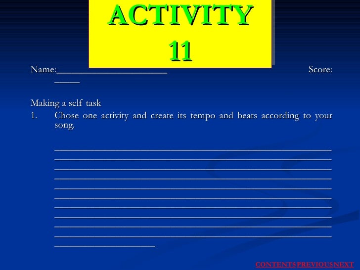 Name:______________________    Score: _____ Making a self task 1. Chose one activity and create its tempo and beats accord...