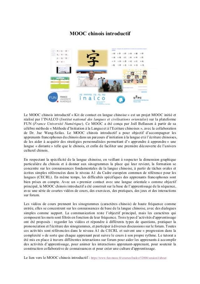 MOOC chinois introductif Le MOOC chinois introductif « Kit de contact en langue chinoise » est un projet MOOC initié et ré...