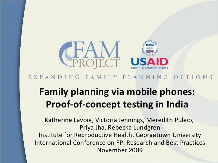 Family planning via mobile phones: Proof-of-concept testing in India K. Lavoie, V. Jennings, M. Puleio, P. Jha, R. Lundgre...