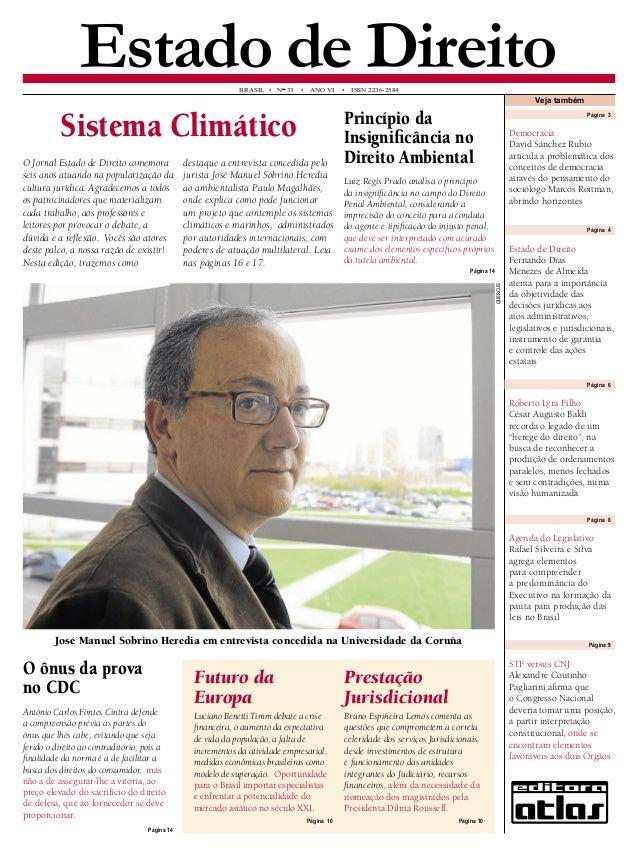 Estado de Direito  BRASIL • N° 33 • ANO VI • ISSN 2236-2584  O Jornal Estado de Direito comemora seis anos atuando na popu...
