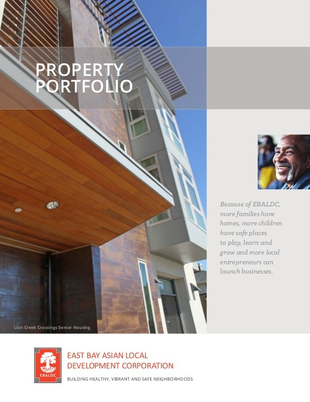 PROPERTY PORTFOLIO Because of EBALDC, more families have homes, more children have safe places to play, learn and grow and...