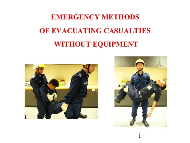 EMERGENCY METHODSOF EVACUATING CASUALTIES   WITHOUT EQUIPMENT                       1