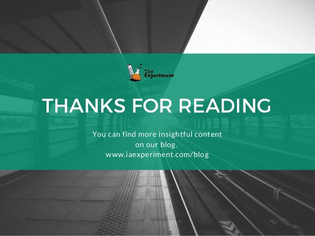 THANKS FOR READING You can find more insightful content on our blog. www.iaexperiment.com/blog