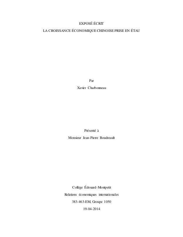 0 EXPOSÉ ÉCRIT LA CROISSANCE ÉCONOMIQUE CHINOISE PRISE EN ÉTAU Par Xavier Charbonneau Présenté à Monsieur Jean-Pierre Boud...