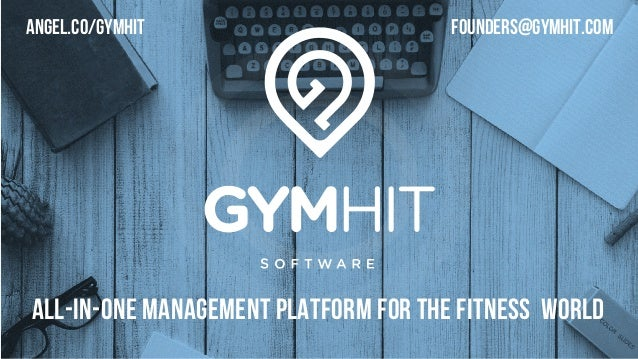 All-in-one Management Platform for the Fitness World FOUNDERS@GYMHIT.COMangel.co/gymhit