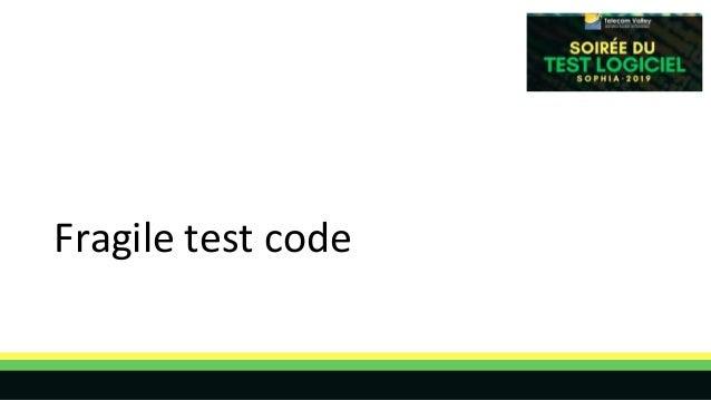 Fragile test code