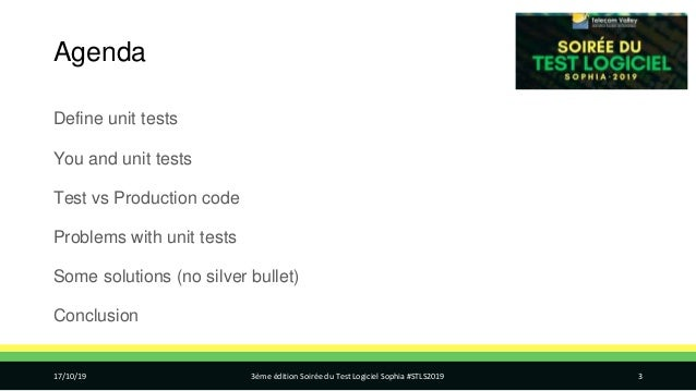 Agenda Define unit tests You and unit tests Test vs Production code Problems with unit tests Some solutions (no silver bul...
