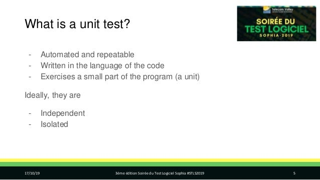What is a unit test? - Automated and repeatable - Written in the language of the code - Exercises a small part of the prog...