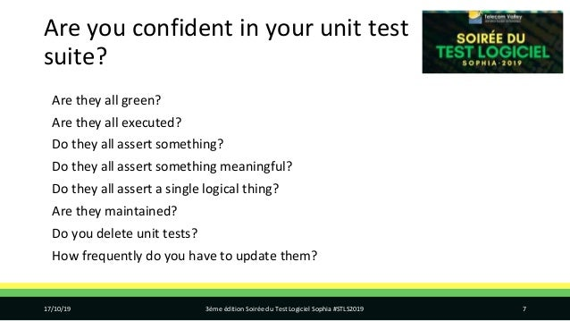 Are you confident in your unit test suite? Are they all green? Are they all executed? Do they all assert something? Do the...