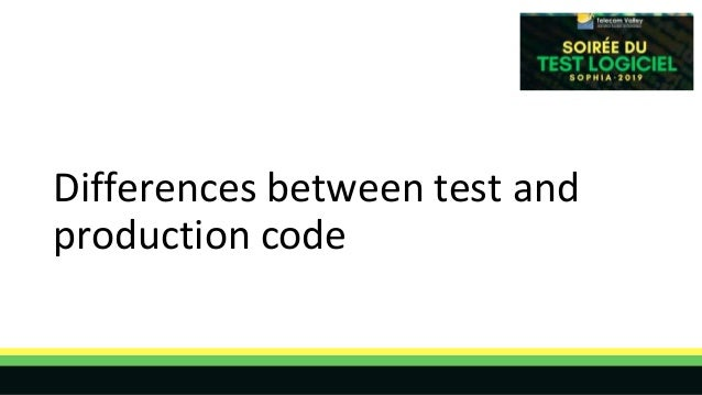 Differences between test and production code