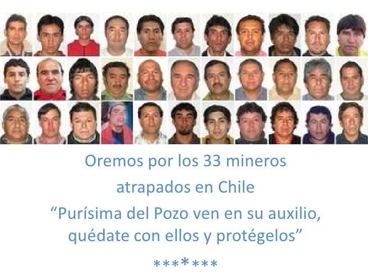 """Oremospor los 33 mineros<br />atrapados en Chile<br />""""Purísima del Pozoven en suauxilio, quédate con ellos y protégelos""""<..."""