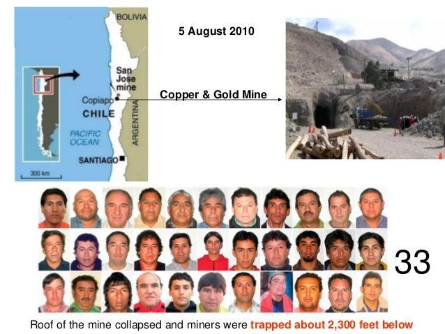 chilean copper mine collapse Chilean copper mine collapse essay - 1209 words chilean copper mine collapse bcom/275 disaster strikes a chilean mine on august 5, 2010,.