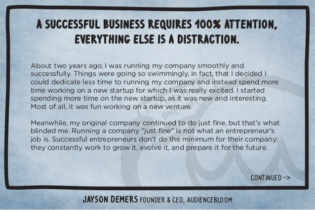 A successful business requires 100% attention,  everything else is a distraction.  Ƶ+1003+5!./#+Č3/.1**%*#)5+),*5/)++0$(5...