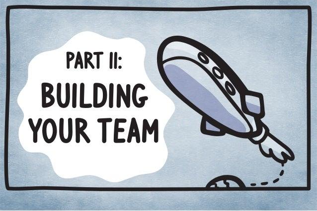 PART II:  BUILDING  YOUR TEAM
