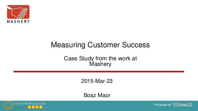 © Intel Mashery Confidential Information Produced by Measuring Customer Success Case Study from the work at Mashery 2015-M...