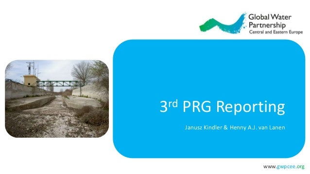 www.gwpcee.org 3rd PRG Reporting Janusz Kindler & Henny A.J. van Lanen