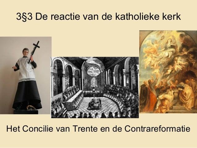 3§3 De reactie van de katholieke kerkHet Concilie van Trente en de Contrareformatie