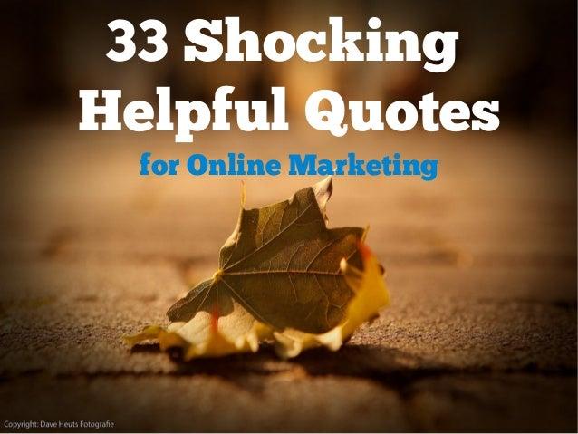 33 ShockingHelpful Quotes  for Online Marketing