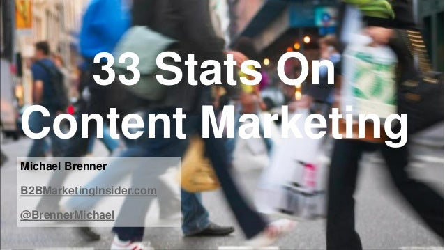 33 Stats On Content Marketing Michael Brenner B2BMarketingInsider.com @BrennerMichael © 2013 SAP AG or an SAP affiliate co...