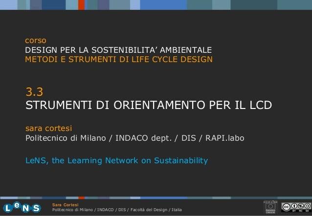 Sara Cortesi Politecnico di Milano / INDACO / DIS / Facoltà del Design / Italia 3.3 STRUMENTI DI ORIENTAMENTO PER IL LCD s...