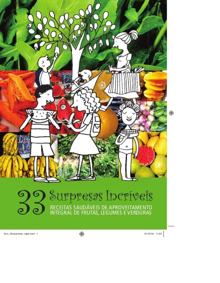 33   Surpresas Incríveis     RECEITAS SAUDÁVEIS DE APROVEITAMENTO     INTEGRAL DE FRUTAS, LEGUMES E VERDURAS