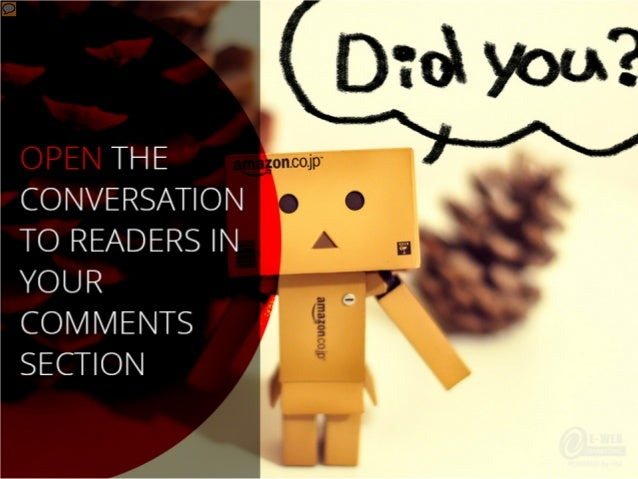 Open the conversation to readers in your comments section