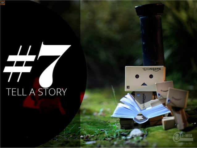#7 – Tell a story