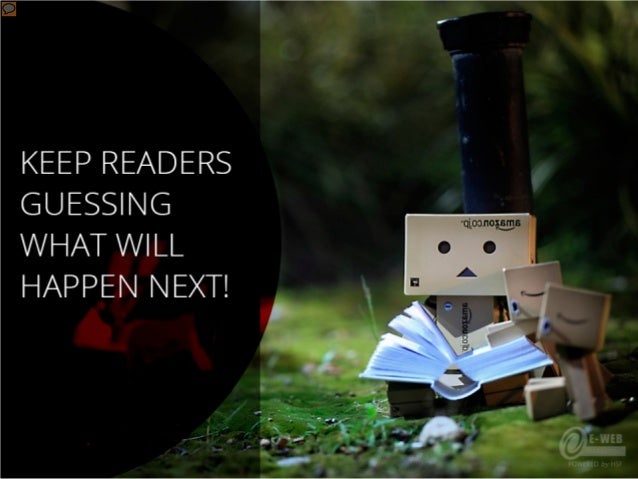 Keep readers guessing what will happen next!